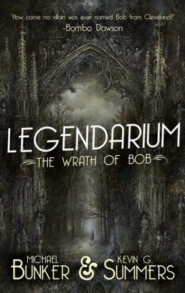 Legendarium: The Wrath of Bob (Legendarium 2)
