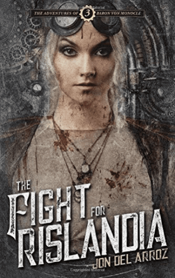 The Fight For Rislandia (Adventures Of Baron Von Monocle 3)