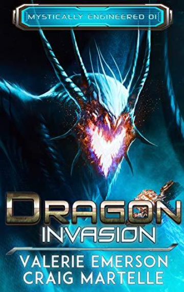 Dragon Invasion (Mystically Engineered 1)