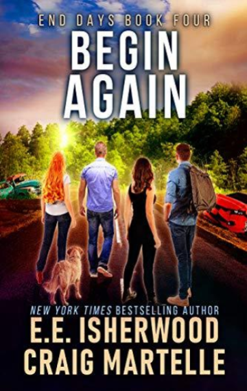 Begin Again (End Days 4)