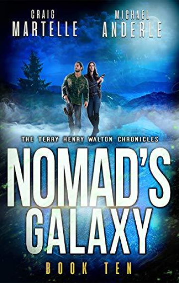 Nomad's Galaxy (Terry Henry Walton Chronicles 10)