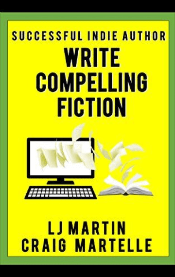 Write Compelling Fiction (Successful Indie Author 4)