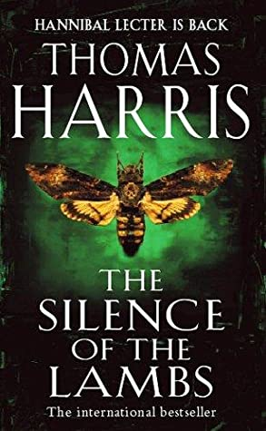 The Silence of the Lambs (Hannibal Lecter, #2) by Thomas Harris