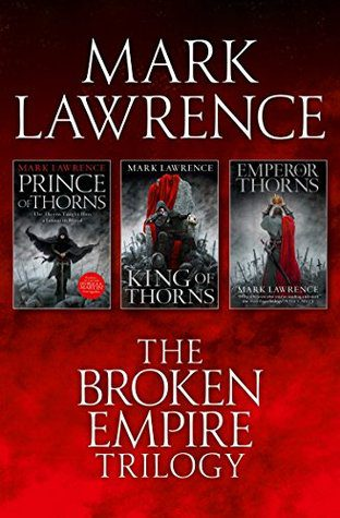 The Broken Empire Trilogy by Mark  Lawrence