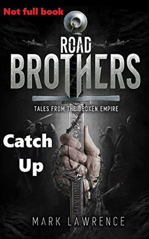 Road Brothers - Catch Up by Mark Lawrence