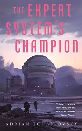 The Expert System's Champion (The Expert System's Brother Book 2) by [Adrian Tchaikovsky]