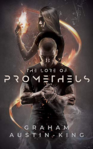 The Lore of Prometheus: A Modern Fantasy Thriller by [Graham Austin-King]