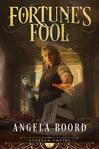 Fortune's Fool (Eterean Empire Book 1) by [Angela Boord]