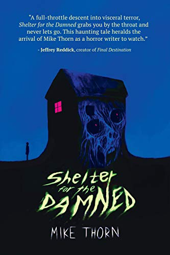 SHELTER FOR THE DAMNED by [Mike Thorn]