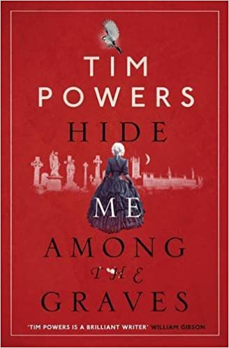 Hide Me Among the Graves by [Tim Powers]