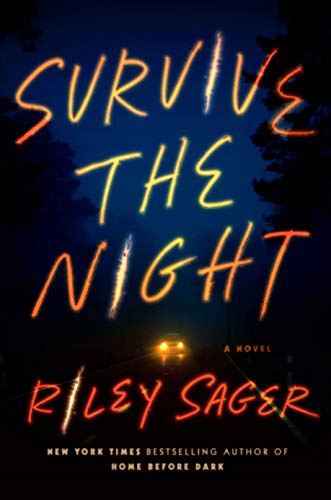 Survive the Night: A Novel by [Riley Sager]