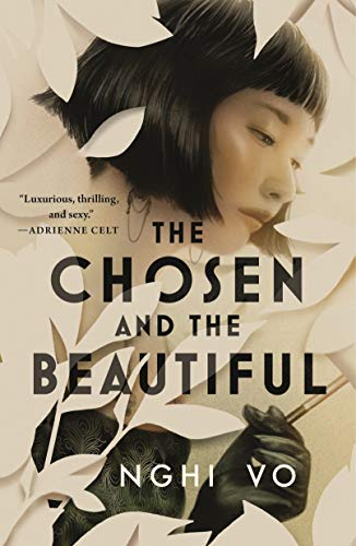 The Chosen and the Beautiful by [Nghi Vo]