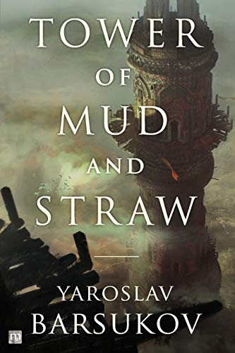 Tower of Mud and Straw by [Yaroslav Barsukov, Kevin Barbot]