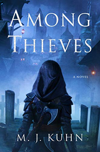 Among Thieves by [M.J. Kuhn]