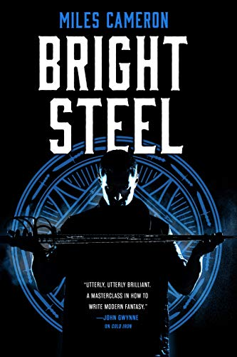 Bright Steel (Masters & Mages Book 3) by [Miles Cameron]