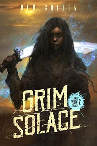 Grim Solace (The Chasing Graves Trilogy Book 2) by [Galley, Ben]