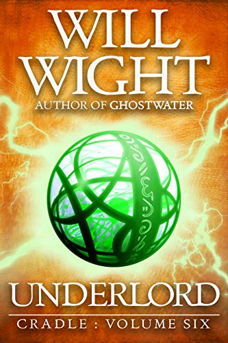 Underlord (Cradle Book 6) by [Will Wight]