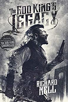 The God King's Legacy (God King Chronicles Book 1) by [Nell, Richard]