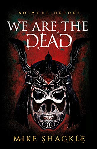 We Are The Dead: Book One by [Mike Shackle]