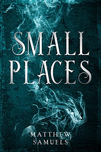 Small Places by [Matthew Samuels]