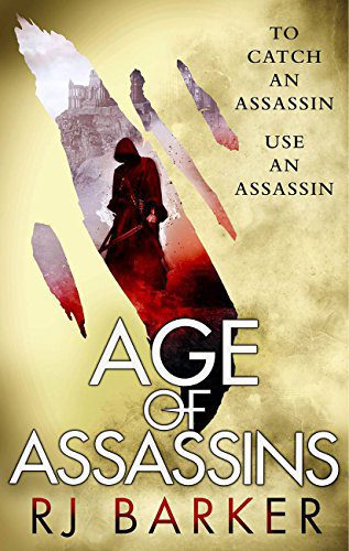 Age of Assassins (The Wounded Kingdom) by [Barker, RJ]