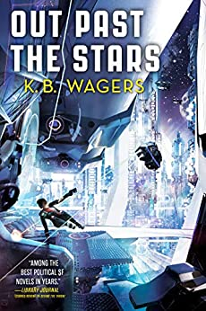 Out Past the Stars (The Farian War Book 3) by [K. B. Wagers]