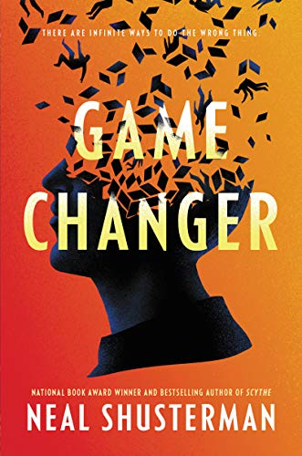 Game Changer by [Neal Shusterman]
