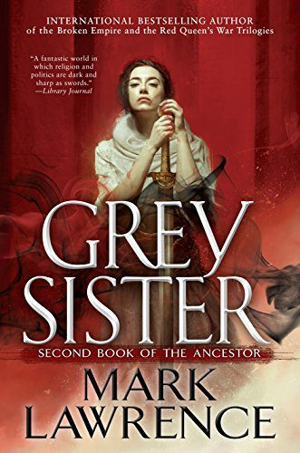 Grey Sister (Book of the Ancestor) by [Lawrence, Mark]