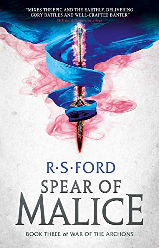 The Spear of Malice (War of the Archons 3) by [R.S. Ford]