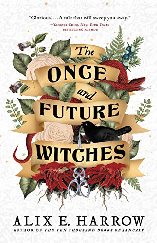 The Once and Future Witches by [Alix E. Harrow]