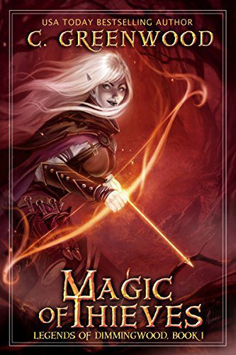 Magic of Thieves (Legends of Dimmingwood Book 1) by [C. Greenwood]