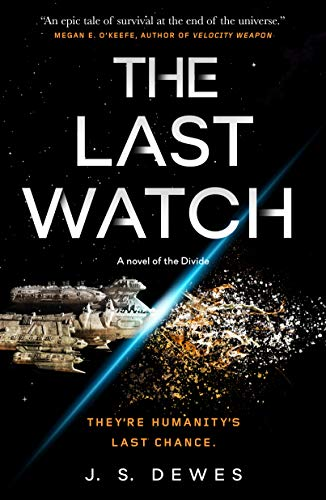 The Last Watch (The Divide Series Book 1) by [J. S. Dewes]