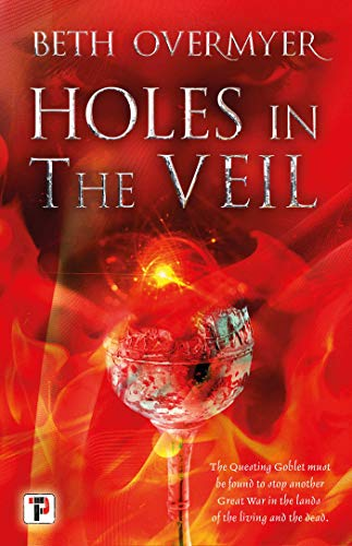 Holes in the Veil (The Goblets Immortal) by [Beth Overmyer]
