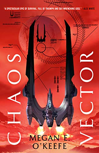 Chaos Vector (The Protectorate Book 2) by [Megan E. O'Keefe]
