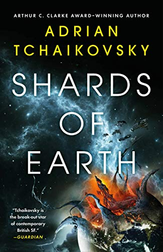 Shards of Earth (The Final Architecture Trilogy Book 1) by [Adrian Tchaikovsky]