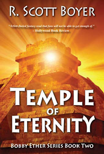 Temple of Eternity (Bobby Ether Series Book 2) by [R. Scott Boyer]