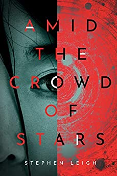Amid the Crowd of Stars by [Stephen Leigh]