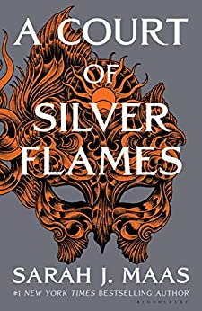 A Court of Silver Flames (A Court of Thorns and Roses Book 4) by [Sarah J. Maas]