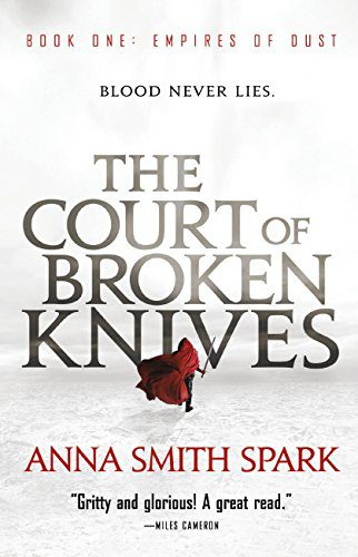 The Court of Broken Knives (Empires of Dust) by [Smith Spark, Anna]