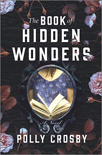 The Book of Hidden Wonders: A Novel by [Polly Crosby]