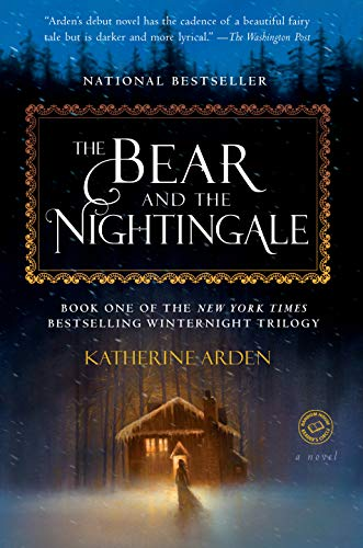 The Bear and the Nightingale: A Novel (Winternight Trilogy Book 1) by [Katherine Arden]