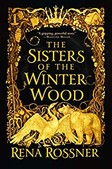 The Sisters of the Winter Wood by [Rossner, Rena]