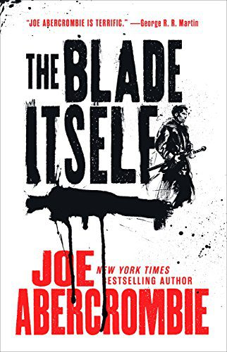 The Blade Itself (The First Law Trilogy) by [Abercrombie, Joe]