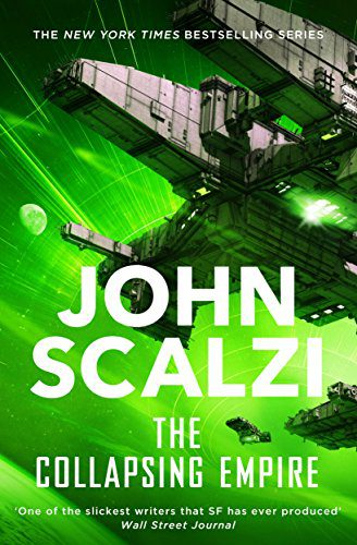 The Collapsing Empire (The Interdependency) by [John Scalzi]