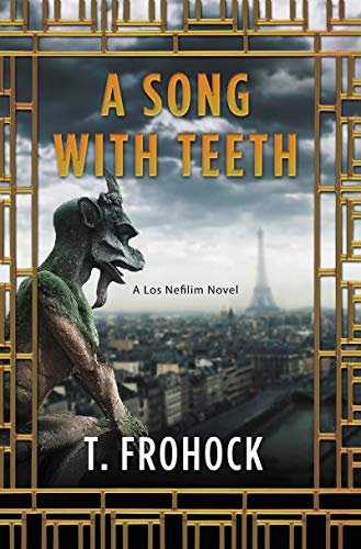 A Song with Teeth: A Los Nefilim Novel by [T. Frohock]