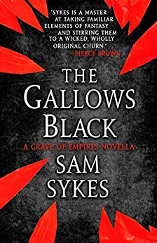 The Gallows Black (The Grave of Empires) by [Sykes, Sam]