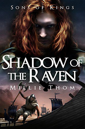 Shadow of the Raven (Sons of Kings Book 1) eBook: Thom, Millie:  Amazon.co.uk: Kindle Store