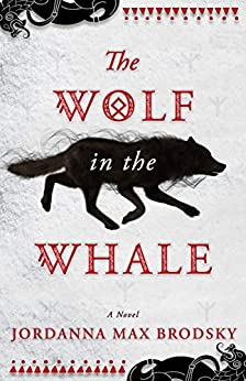 The Wolf in the Whale by [Brodsky, Jordanna Max]