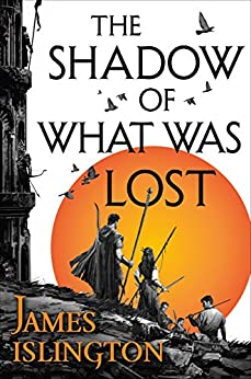 The Shadow of What Was Lost (The Licanius Trilogy Book 1) by [James Islington]