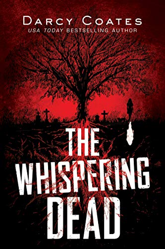 The Whispering Dead (Gravekeeper Book 1) by [Darcy Coates]